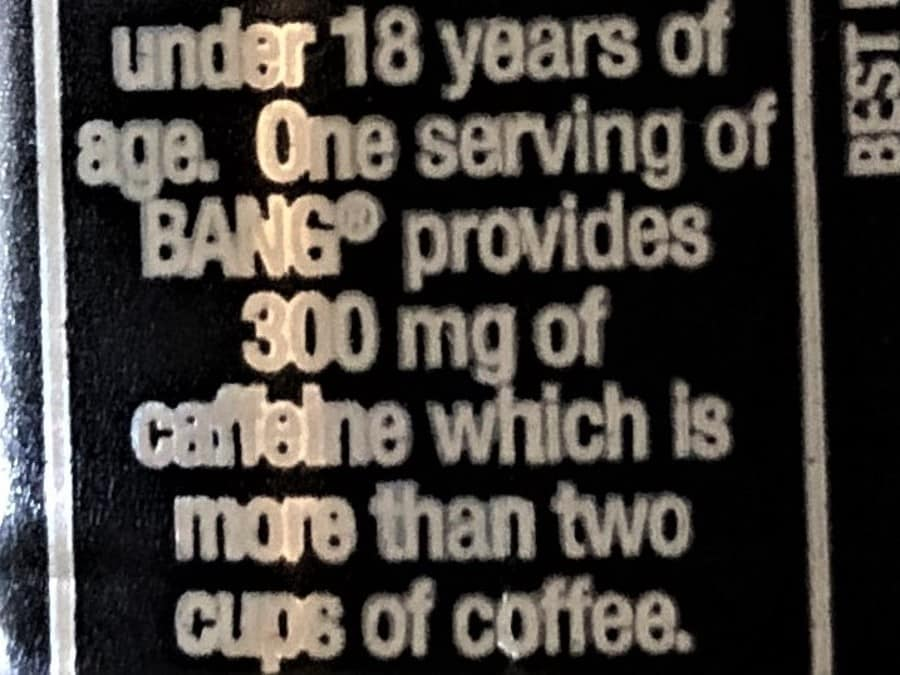 Bang caffeine content label.